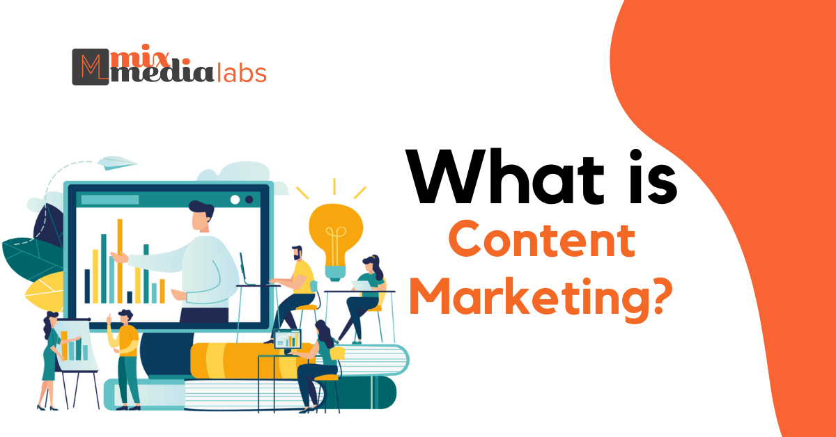 What is Content Marketing - MixMediaLabs